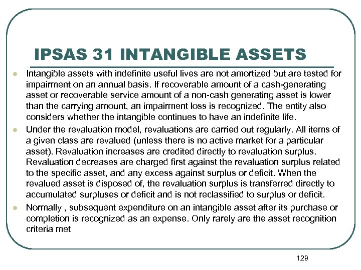 IPSAS 31 INTANGIBLE ASSETS l l l Intangible assets with indefinite useful lives are