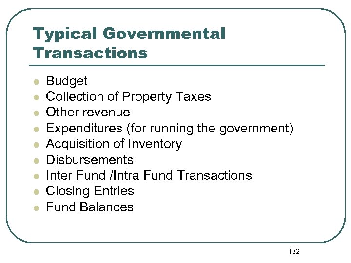 Typical Governmental Transactions l l l l l Budget Collection of Property Taxes Other