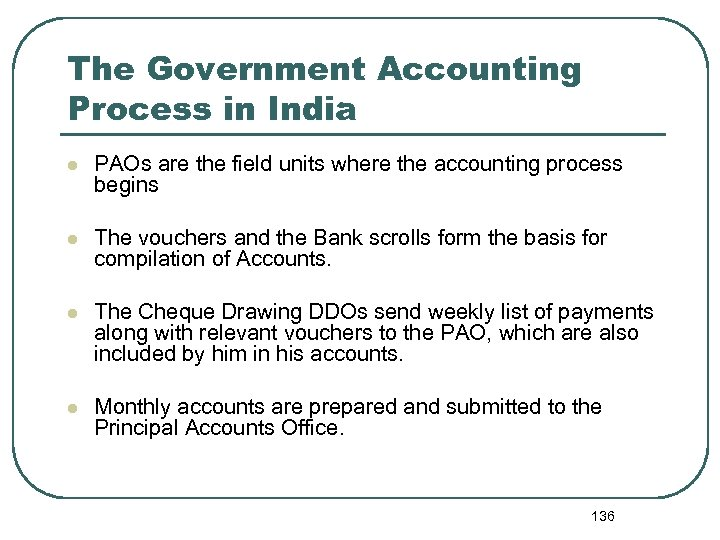 The Government Accounting Process in India l PAOs are the field units where the