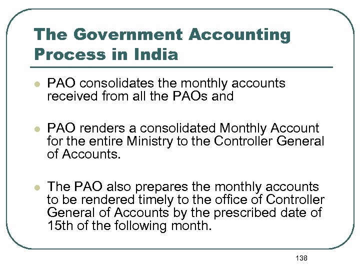 The Government Accounting Process in India l PAO consolidates the monthly accounts received from