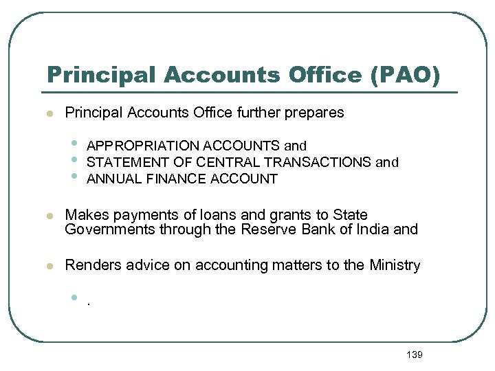 Principal Accounts Office (PAO) l Principal Accounts Office further prepares • • • APPROPRIATION
