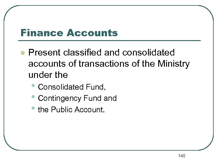 Finance Accounts l Present classified and consolidated accounts of transactions of the Ministry under