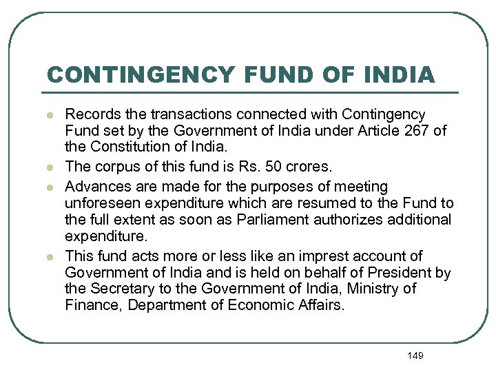 CONTINGENCY FUND OF INDIA l l Records the transactions connected with Contingency Fund set