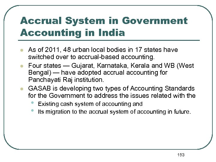 Accrual System in Government Accounting in India l l l As of 2011, 48
