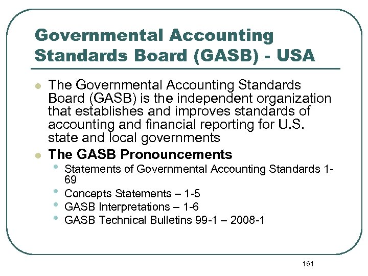 Governmental Accounting Standards Board (GASB) - USA l l The Governmental Accounting Standards Board