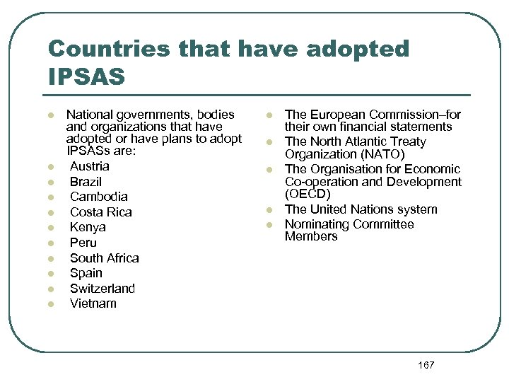 Countries that have adopted IPSAS l l l National governments, bodies and organizations that