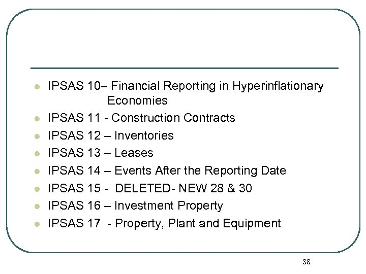 l l l l IPSAS 10– Financial Reporting in Hyperinflationary Economies IPSAS 11 -