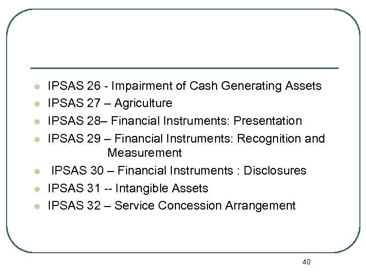 l l l l IPSAS 26 - Impairment of Cash Generating Assets IPSAS 27