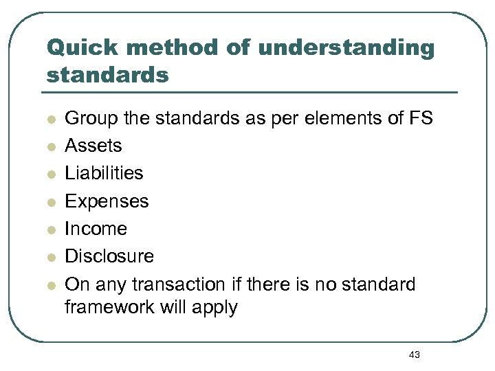 Quick method of understanding standards l l l l Group the standards as per