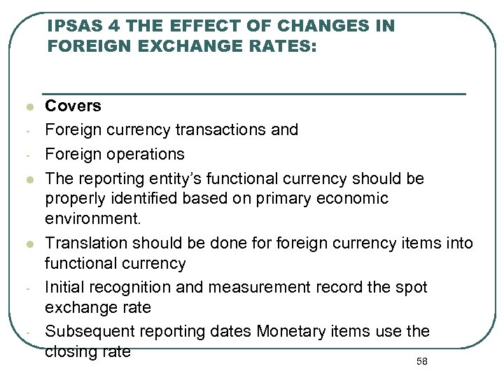 IPSAS 4 THE EFFECT OF CHANGES IN FOREIGN EXCHANGE RATES: l l l -