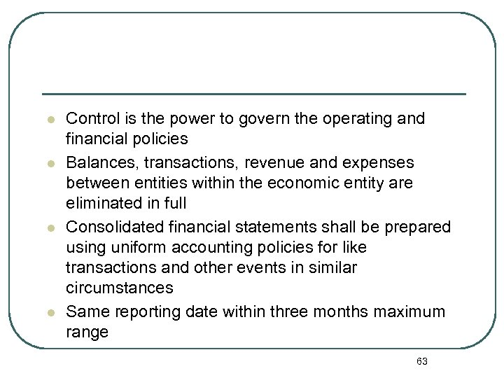 l l Control is the power to govern the operating and financial policies Balances,
