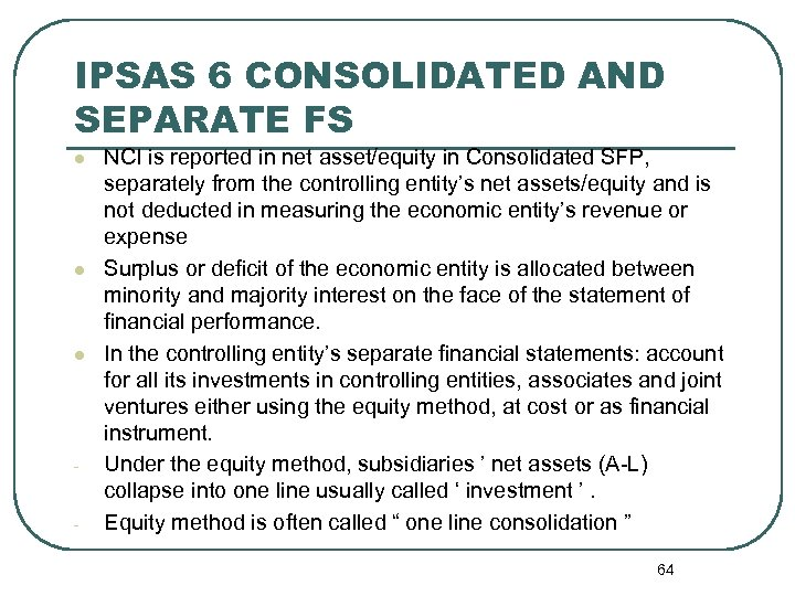 IPSAS 6 CONSOLIDATED AND SEPARATE FS l l l - - NCI is reported