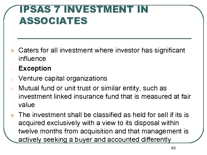 IPSAS 7 INVESTMENT IN ASSOCIATES l o o l Caters for all investment where