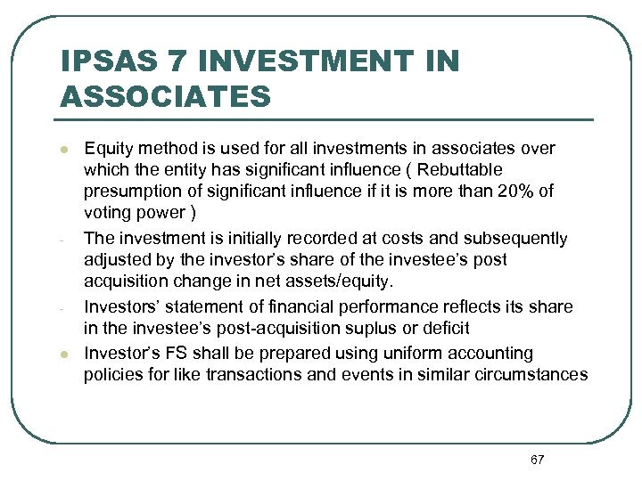 IPSAS 7 INVESTMENT IN ASSOCIATES l - - l Equity method is used for