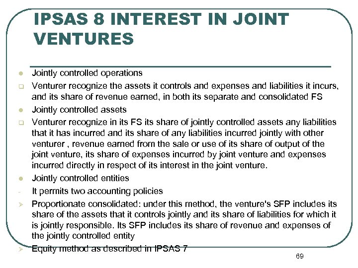 IPSAS 8 INTEREST IN JOINT VENTURES l q l Ø Ø Jointly controlled operations