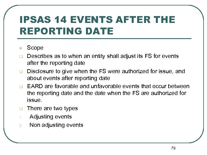 IPSAS 14 EVENTS AFTER THE REPORTING DATE l q q 1. 2. Scope Describes
