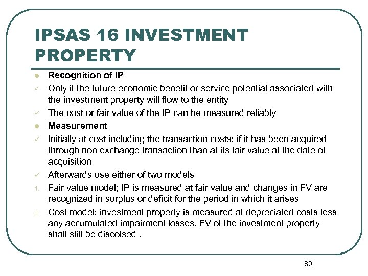 IPSAS 16 INVESTMENT PROPERTY l ü ü 1. 2. Recognition of IP Only if