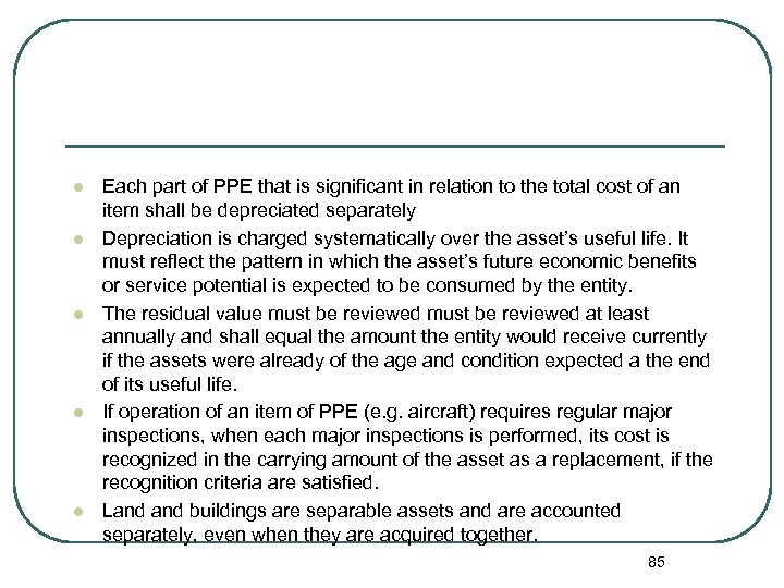 l l l Each part of PPE that is significant in relation to the