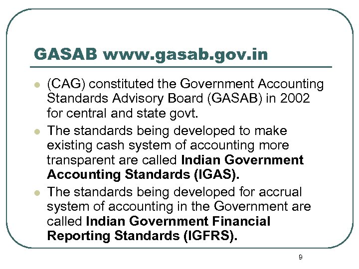 GASAB www. gasab. gov. in l l l (CAG) constituted the Government Accounting Standards