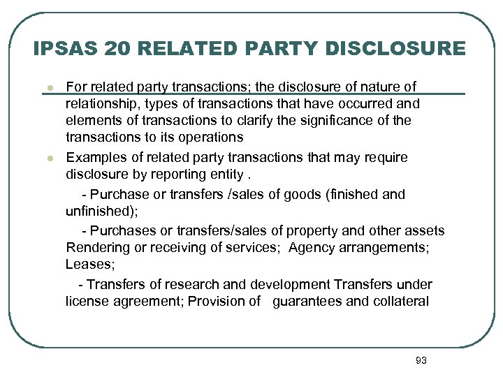 IPSAS 20 RELATED PARTY DISCLOSURE For related party transactions; the disclosure of nature