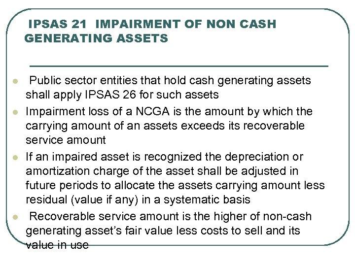 IPSAS 21 IMPAIRMENT OF NON CASH GENERATING ASSETS l l Public sector entities