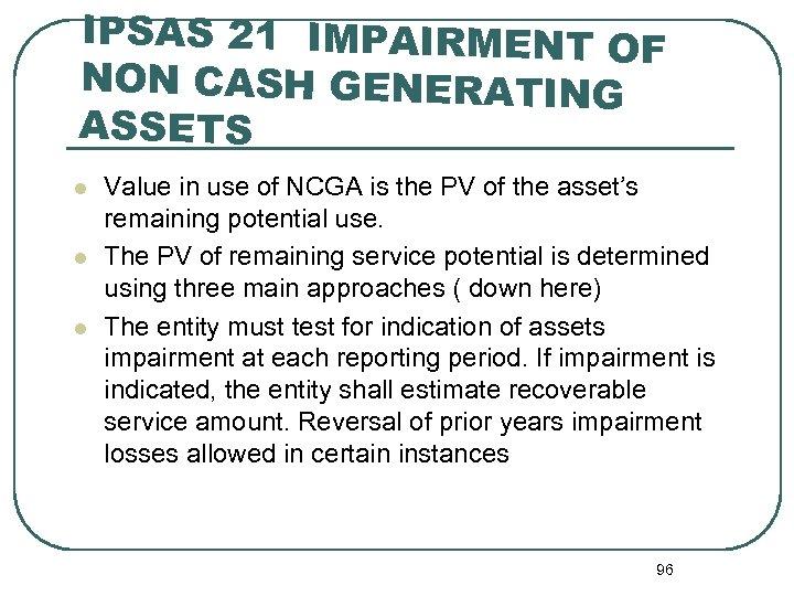 IPSAS 21 IMPAIRMENT OF NON CASH GENERATING ASSETS l l l Value in use