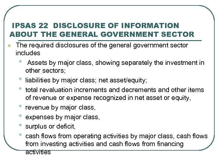 IPSAS 22 DISCLOSURE OF INFORMATION ABOUT THE GENERAL GOVERNMENT SECTOR l The required