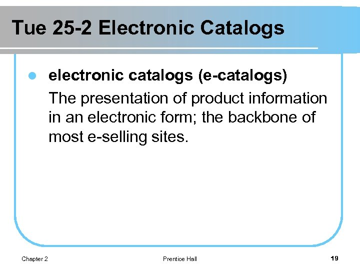 Tue 25 -2 Electronic Catalogs l Chapter 2 electronic catalogs (e-catalogs) The presentation of