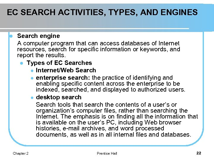 EC SEARCH ACTIVITIES, TYPES, AND ENGINES l Search engine A computer program that can