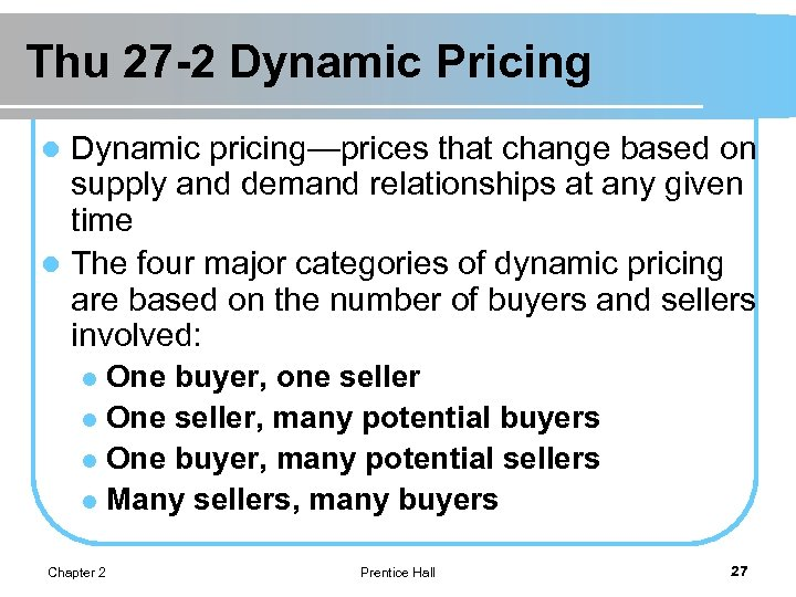 Thu 27 -2 Dynamic Pricing Dynamic pricing—prices that change based on supply and demand