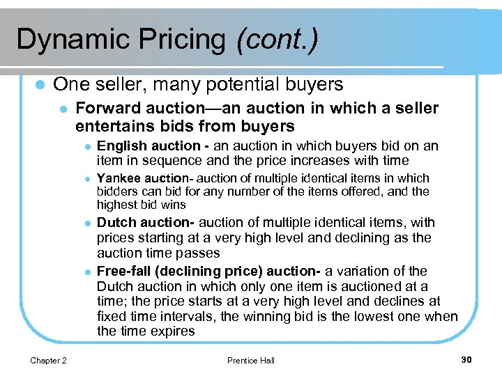 Dynamic Pricing (cont. ) l One seller, many potential buyers l Forward auction—an auction