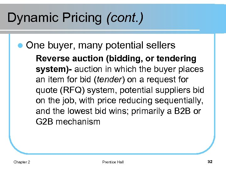Dynamic Pricing (cont. ) l One buyer, many potential sellers Reverse auction (bidding, or