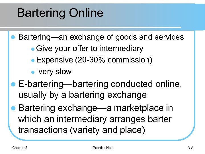 Bartering Online l Bartering—an exchange of goods and services l Give your offer to