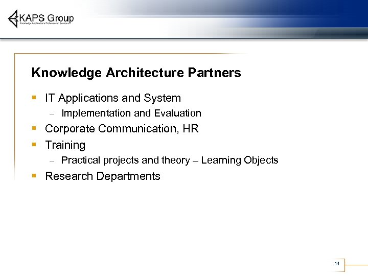 Knowledge Architecture Partners § IT Applications and System – Implementation and Evaluation § Corporate