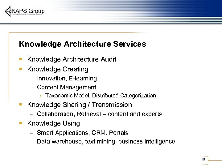 Knowledge Architecture Services § Knowledge Architecture Audit § Knowledge Creating Innovation, E-learning – Content