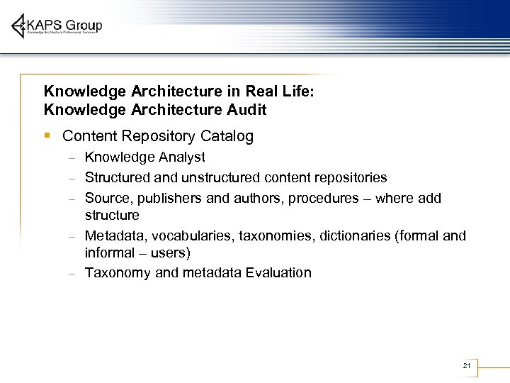 Knowledge Architecture in Real Life: Knowledge Architecture Audit § Content Repository Catalog – –