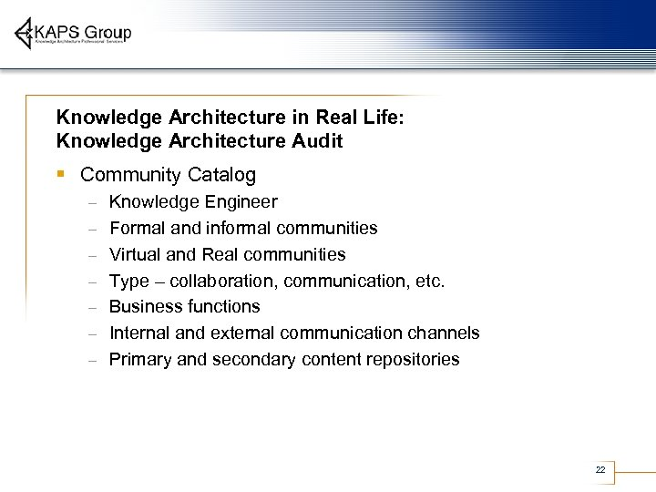Knowledge Architecture in Real Life: Knowledge Architecture Audit § Community Catalog – – –