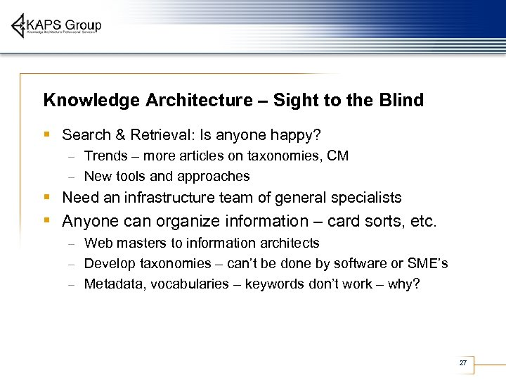 Knowledge Architecture – Sight to the Blind § Search & Retrieval: Is anyone happy?