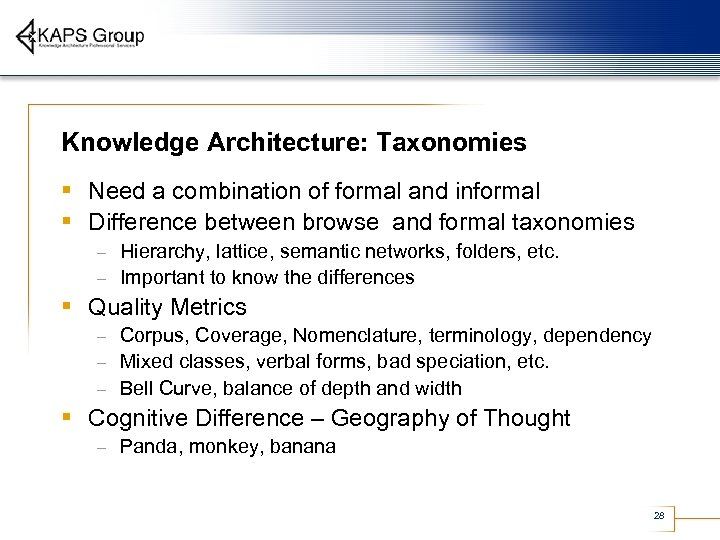 Knowledge Architecture: Taxonomies § Need a combination of formal and informal § Difference between