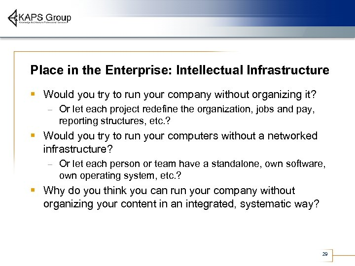 Place in the Enterprise: Intellectual Infrastructure § Would you try to run your company