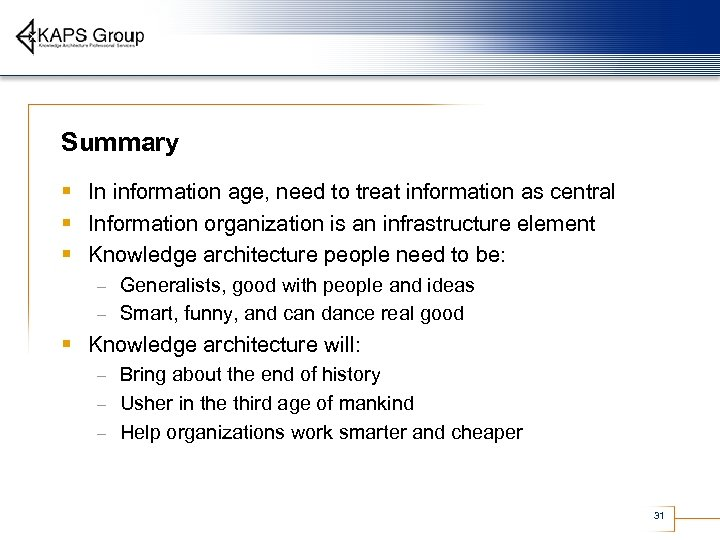 Summary § In information age, need to treat information as central § Information organization