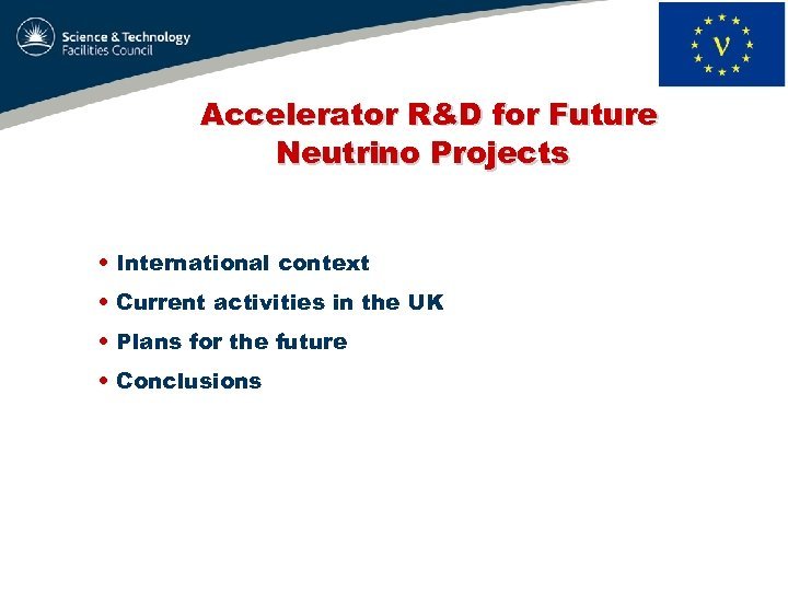 Accelerator R&D for Future Neutrino Projects • International context • Current activities in the
