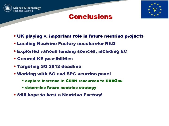 Conclusions • UK playing v. important role in future neutrino projects • Leading Neutrino