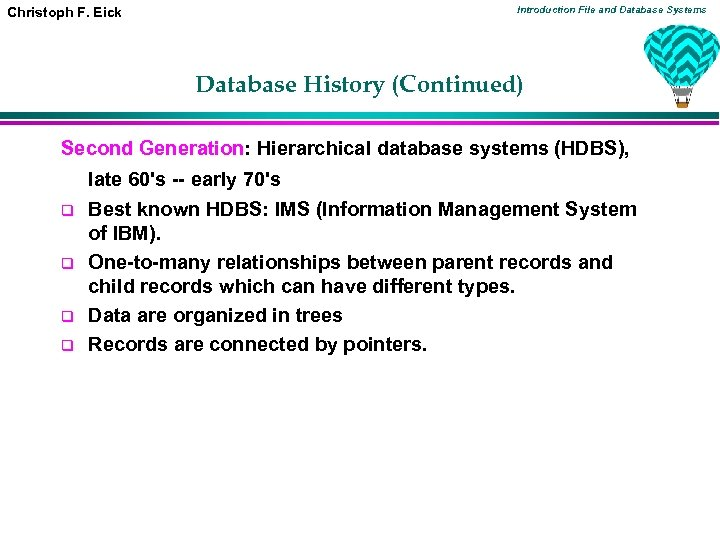 Introduction File and Database Systems Christoph F. Eick Database History (Continued) Second Generation: Hierarchical