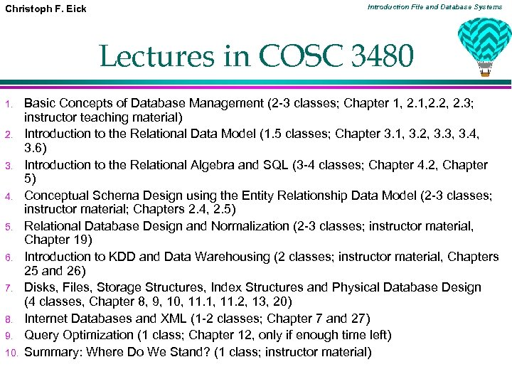 Christoph F. Eick Introduction File and Database Systems Lectures in COSC 3480 1. 2.