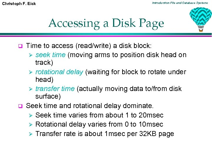 Christoph F. Eick Introduction File and Database Systems Accessing a Disk Page q q