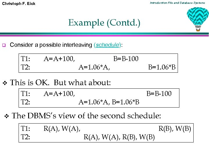 Introduction File and Database Systems Christoph F. Eick Example (Contd. ) q Consider a