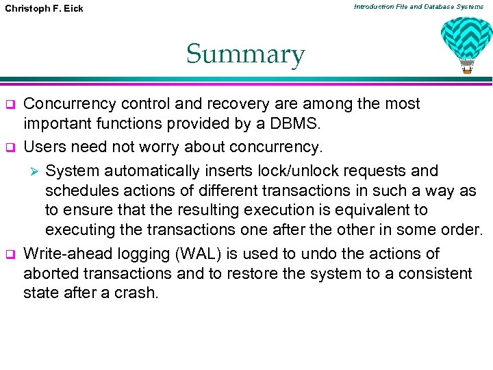 Introduction File and Database Systems Christoph F. Eick Summary q q q Concurrency control