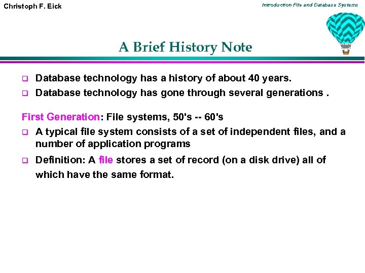 Introduction File and Database Systems Christoph F. Eick A Brief History Note q q