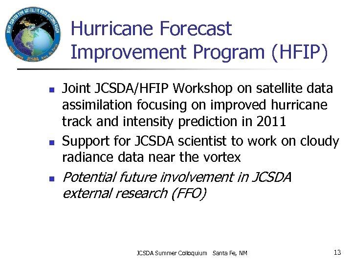 Hurricane Forecast Improvement Program (HFIP) n n n Joint JCSDA/HFIP Workshop on satellite data